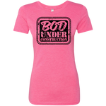 NL6710 Next Level Ladies' Triblend T-Shirt - Bod Under Construction