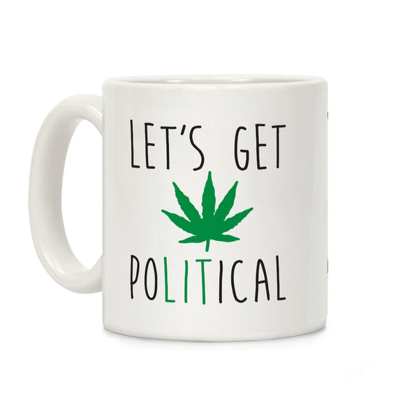 Let's Get PoLITical Weed Ceramic Coffee Mug by LookHUMAN ,  - Weedcommerce Marketplace