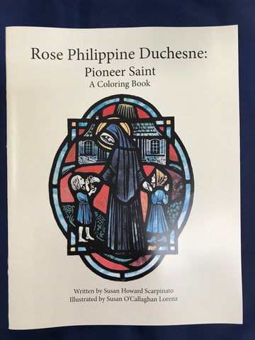 Rose Philippine Duchesne: Pioneer Saint Coloring Book
