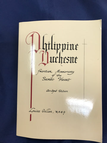 Philippine Duchesne: Frontier Missionary of the Sacred Heart