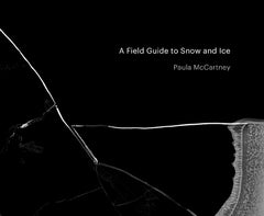 A Field Guide to Snow and Ice - Paula McCartney - The Library Project