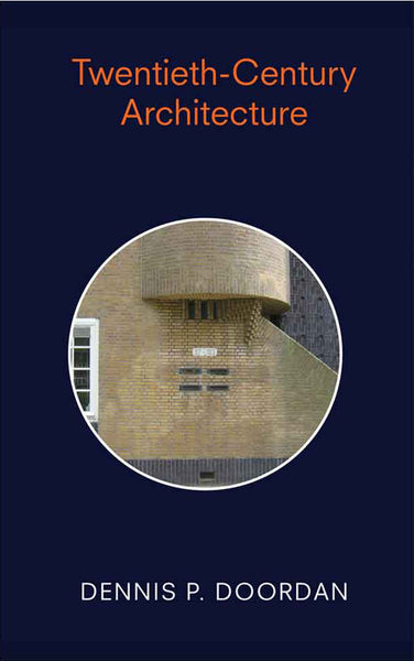 Twentieth Century Architecture, Dennis P. Doordan - The Library Project