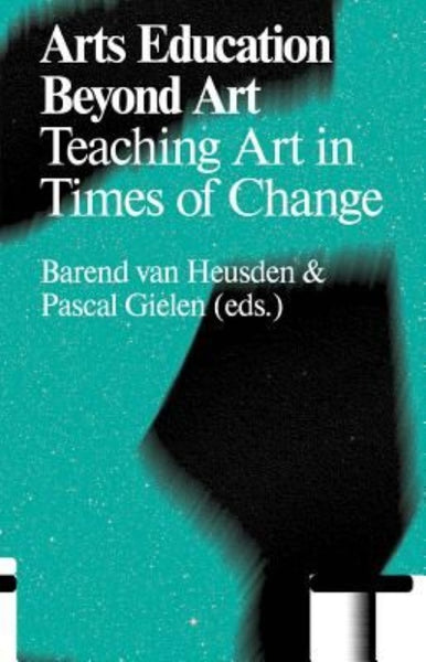 Arts Education Beyond Art, B. van Heusden & P. Gielen (Eds.) - The Library Project