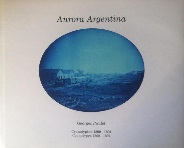 Aurora Argentina: Cyanotypes 1890-1894, Georges Poulet - The Library Project