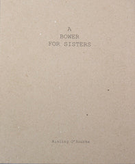 A Bower For Sisters, Aisling O'Rourke - The Library Project