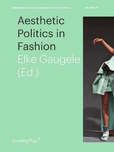 Aesthetic Politics in Fashion - Elke Gaugele - The Library Project