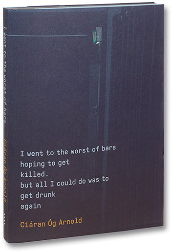 I went to the worst of bars, Ciarán Óg Arnold - The Library Project