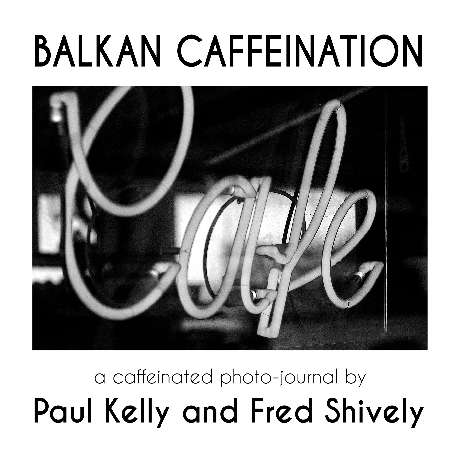 Balkan Caffeination, Paul Kelly & Fred Shively - The Library Project