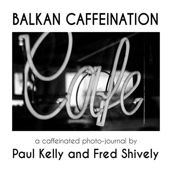 Balkan Caffeination, Paul Kelly & Fred Shively