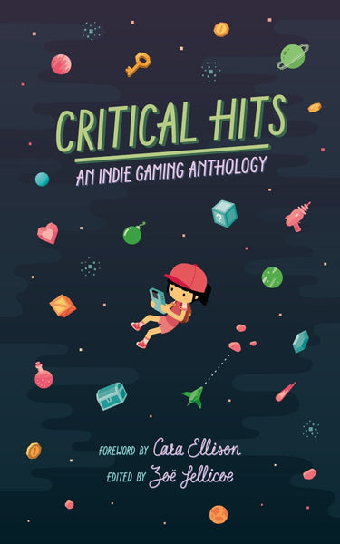 Critical Hits: An Indie Gaming Anthology - The Library Project