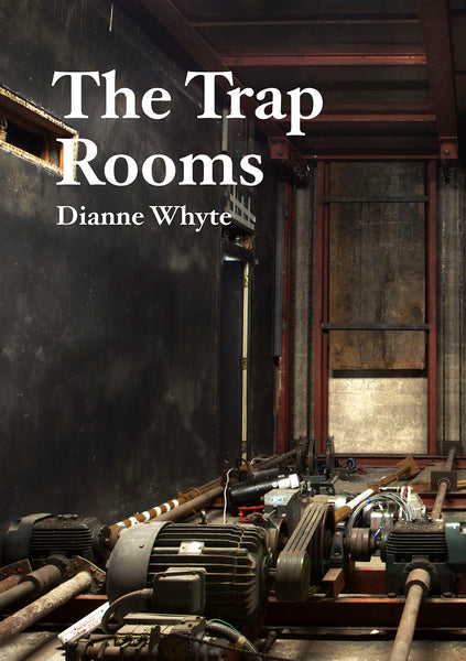The Trap Rooms, Dianne Whyte - The Library Project