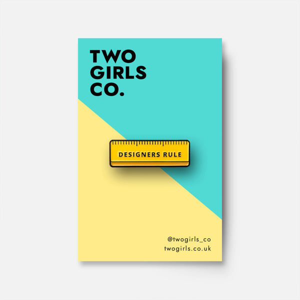 Designers Rule Pin by Two Girls Co.