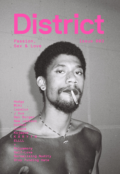 District Magazine Issue 3: Passion, Sex & Love
