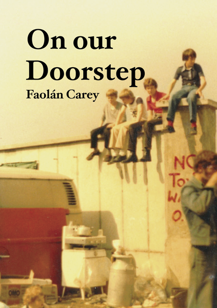 On our Doorstep, Faolán Carey
