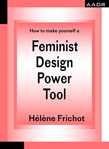 Feminist Design Power Tool, Hélène Frichot - The Library Project