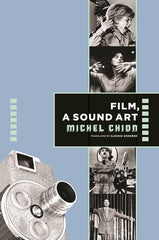 Film, A Sound Art, Michel Chion - The Library Project