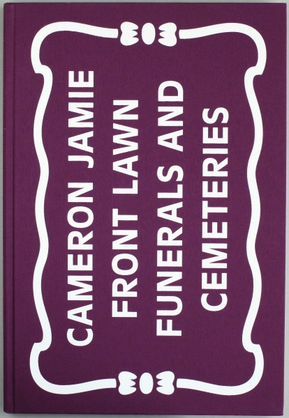 Front Lawn Funerals and Cemeteries, Cameron Jamie - The Library Project