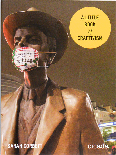 A Little Book of Craftivism, Sarah Corbett - The Library Project