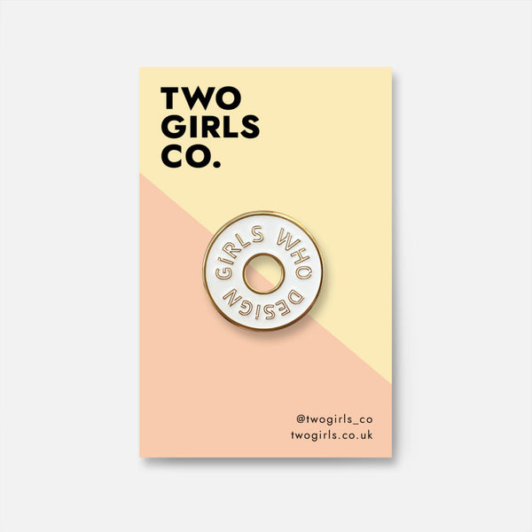 Girls Who Design Pin by Two Girls Co.