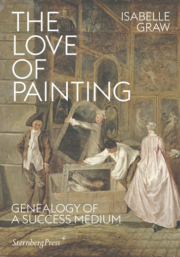 The Love of Painting, Isabelle Graw
