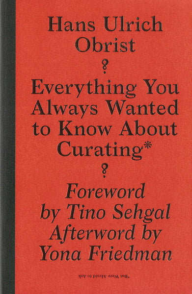 Everything You Always Wanted to Know About Curating* *But Were Afraid to Ask - The Library Project