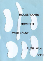 Houseplants Covered in Snow, Ruth van Beek - The Library Project