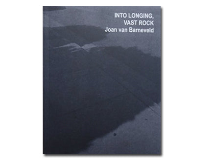 Into Longing, Vast Rock, Joan van Barneveld - The Library Project