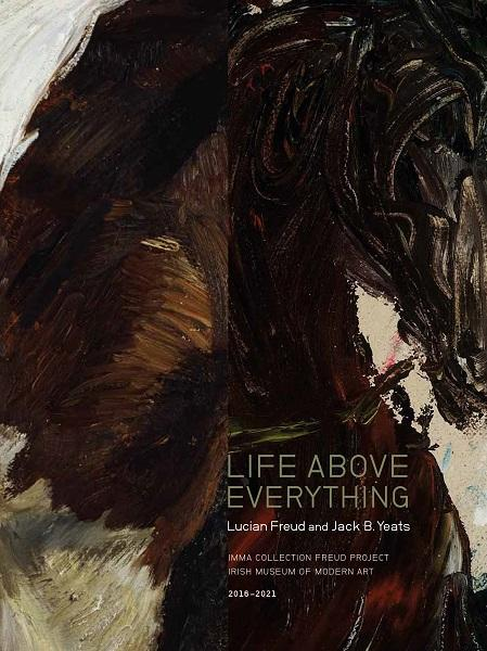 Life Above Everything, Lucian Freud and Jack B Yeats