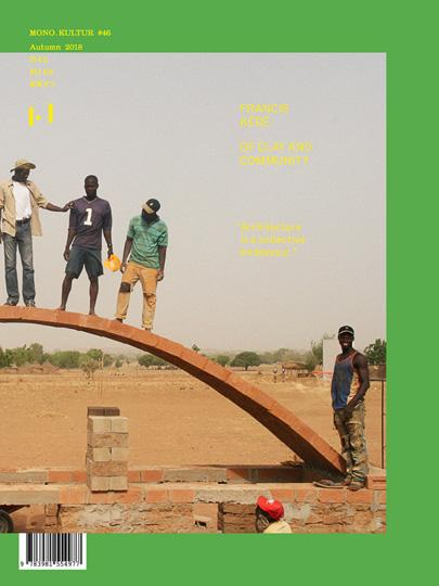 Mono.Kultur Issue 46: Francis Kéré: of Clay And Community