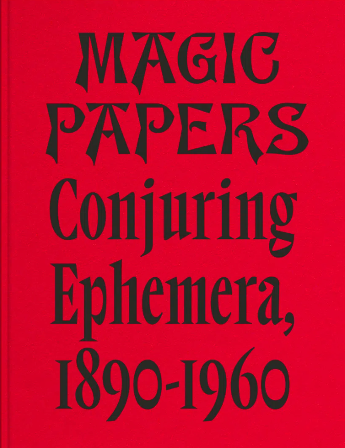 Magic Papers: Conjuring Ephemera 1890-1960