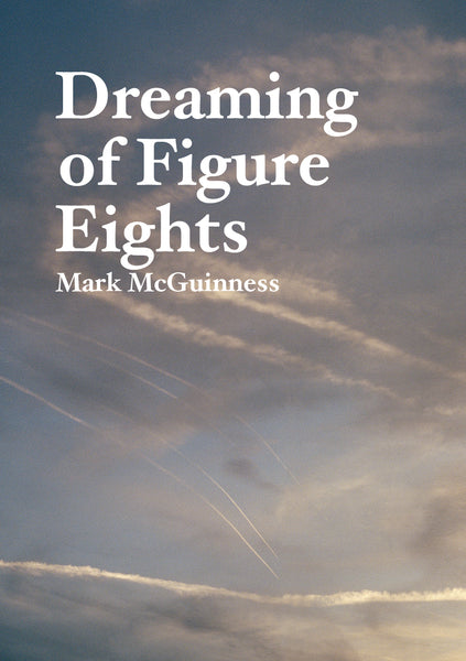 Dreaming of Figure Eights, Mark McGuinness