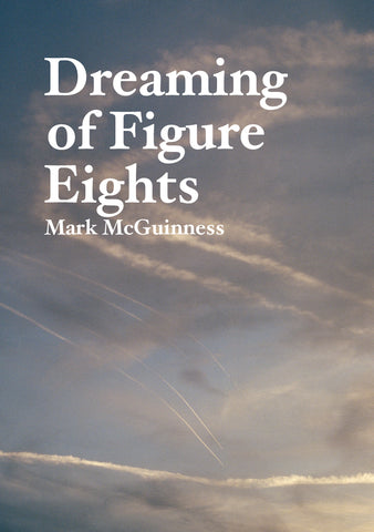 Dreaming of Figure Eights, Mark McGuinness - The Library Project