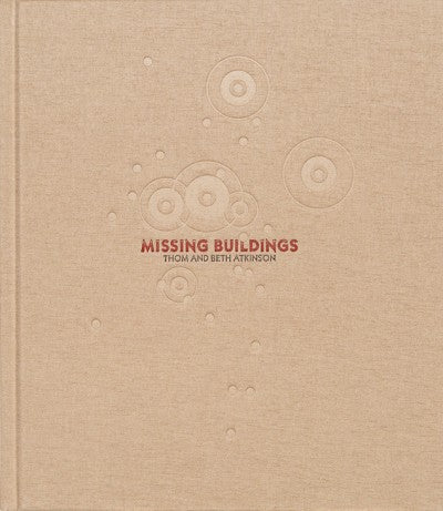 Missing Buildings, Thom and Beth Atkinson - The Library Project