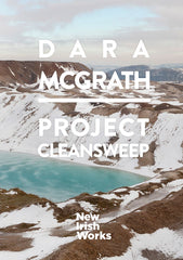 Project Cleansweep, Dara McGrath - NEW IRISH WORKS - The Library Project