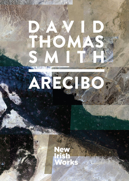 Arecibo, David Thomas Smith – NEW IRISH WORKS - The Library Project
