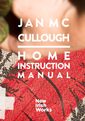 Home Instruction Manual, Jan McCullough - NEW IRISH WORKS - The Library Project