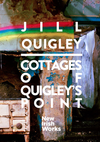 Cottages of Quigley's Point, Jill Quigley - NEW IRISH WORKS - The Library Project