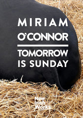 Tomorrow is Sunday, Miriam O'Connor – NEW IRISH WORKS - The Library Project