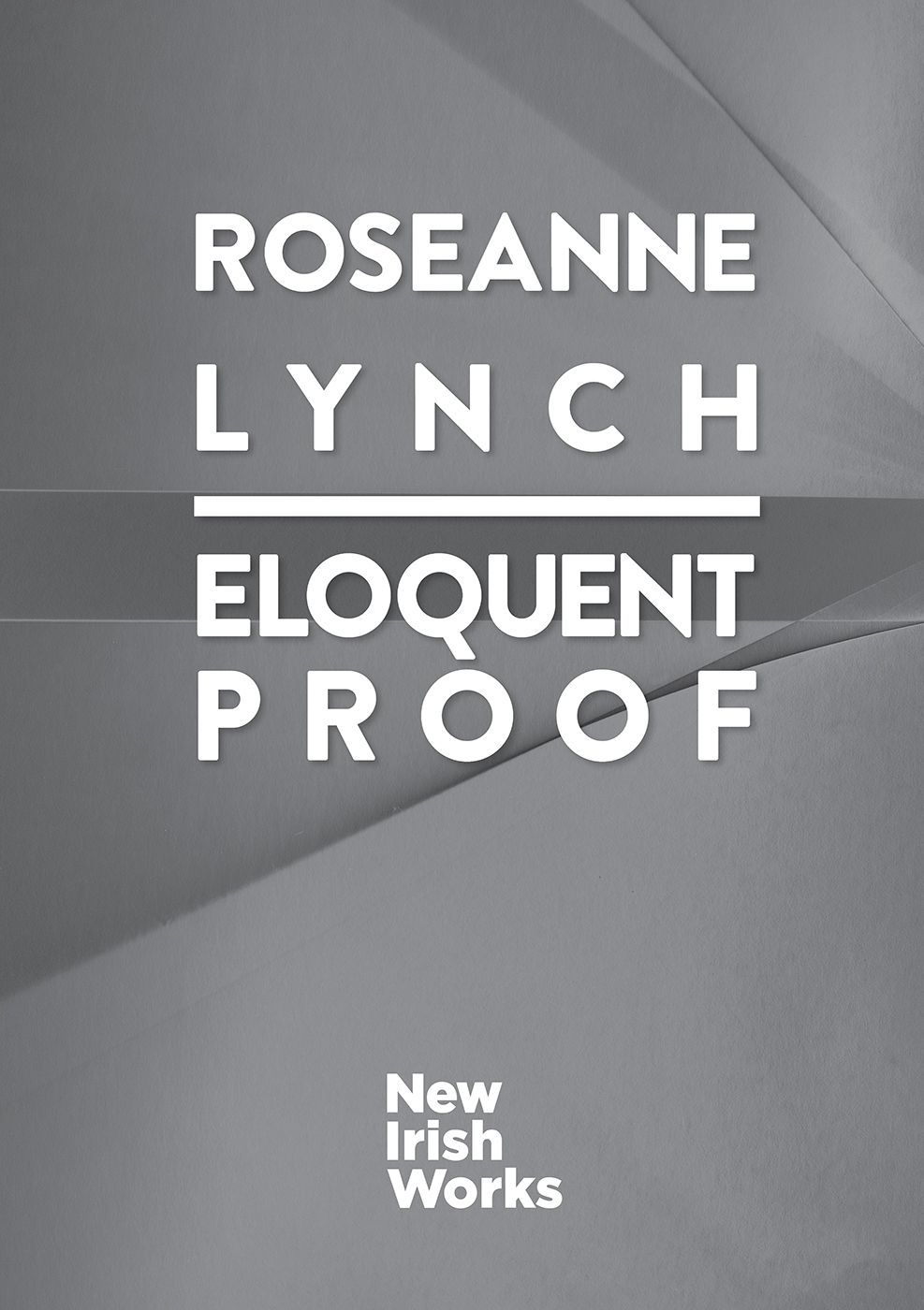 Eloquent Proof, Roseanne Lynch – NEW IRISH WORKS - The Library Project