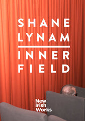 Inner Field, Shane Lynam - NEW IRISH WORKS - The Library Project