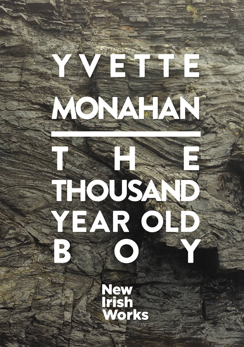 The Thousand Year Old Boy, Yvette Monahan – NEW IRISH WORKS - The Library Project