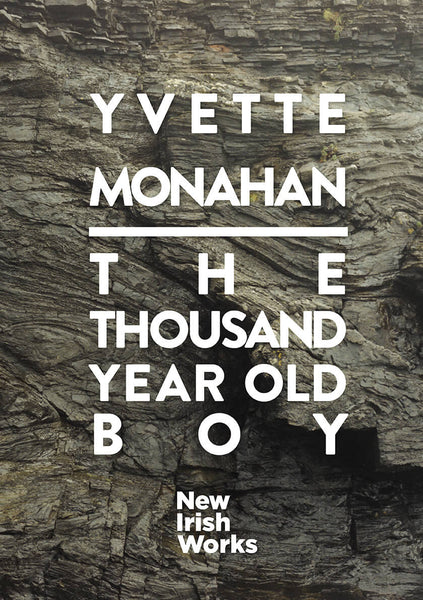 The Thousand Year Old Boy, Yvette Monahan – NEW IRISH WORKS