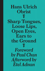 Sharp Tongues, Loose Lips, Open Eyes, Ears to the Ground, Hans Ulrich Obrist - The Library Project