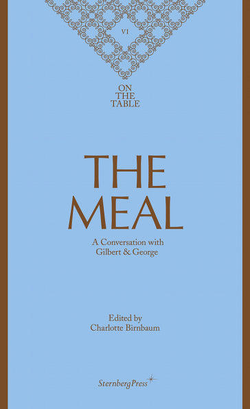 The Meal: a Conversation with Gilbert and George
