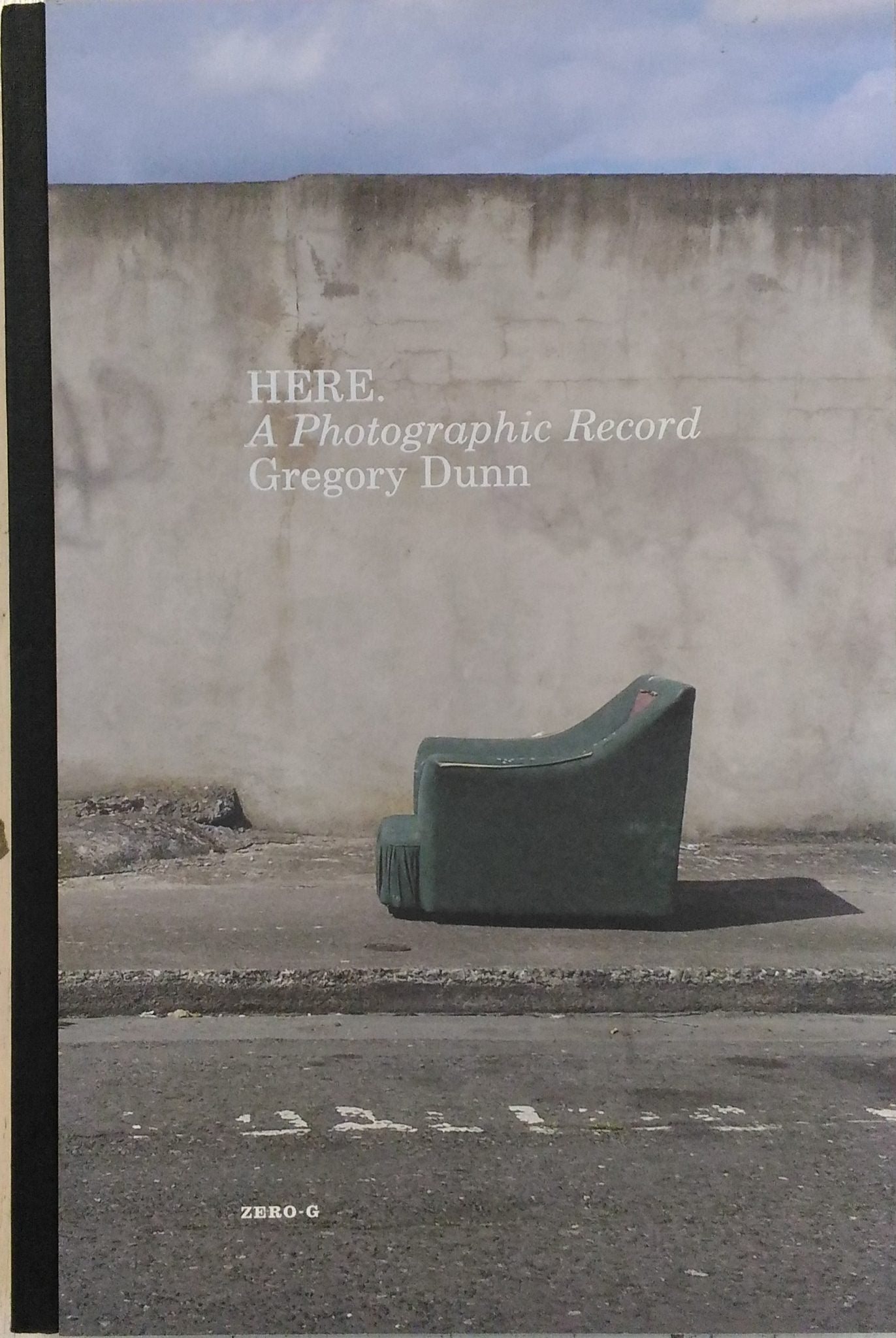 Here: a Photographic Record, Gregory Dunn - The Library Project