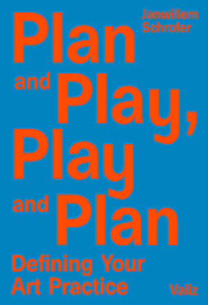 Plan and Play, Play and Plan, Janwillem Schrofer