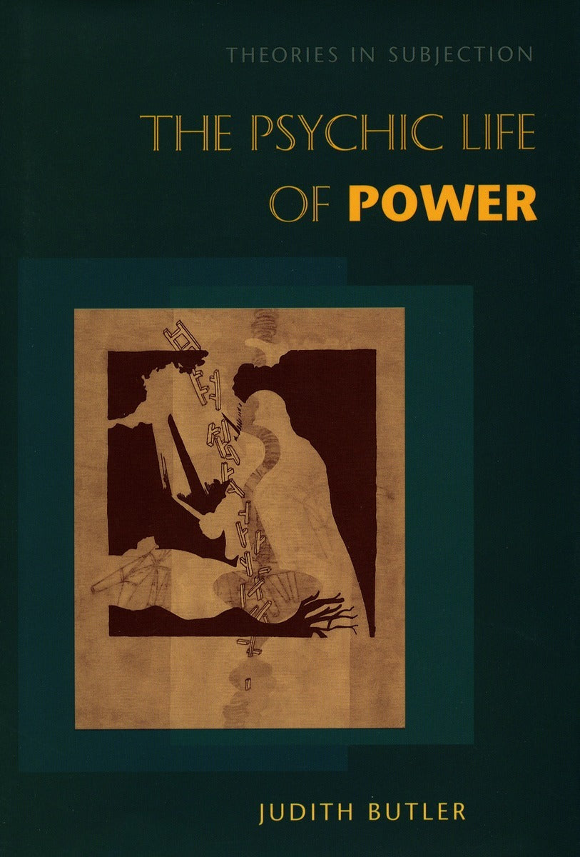 The Psychic Life of Power, Judith Butler