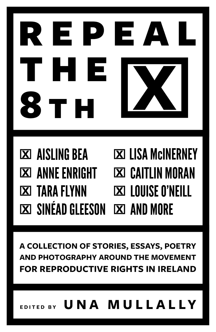 Repeal the 8th, Una Mullally (Ed.) - The Library Project