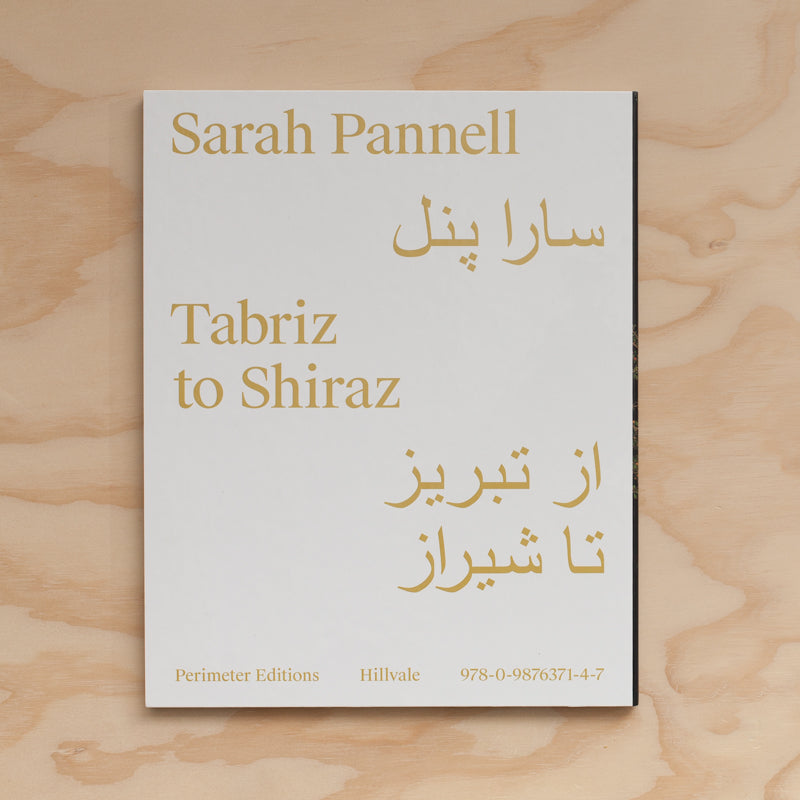 Tabriz to Shiraz, Sarah Pannell - The Library Project