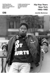 Hip Hop Years New York 1982–1992, Janette Beckman - The Library Project